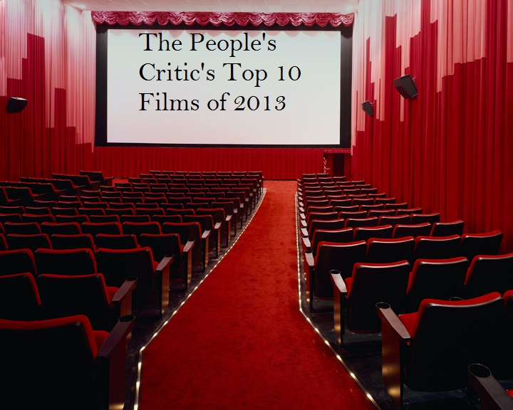 Top Ten Films of 2013 (and the Five Worst)